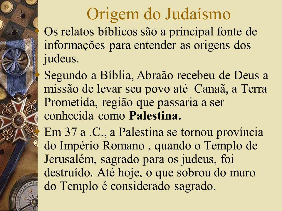 Origem do Judaísmo Os relatos bíblicos são a principal fonte de informações para entender as origens dos judeus. Segundo a Bíblia, Abraão recebeu de D