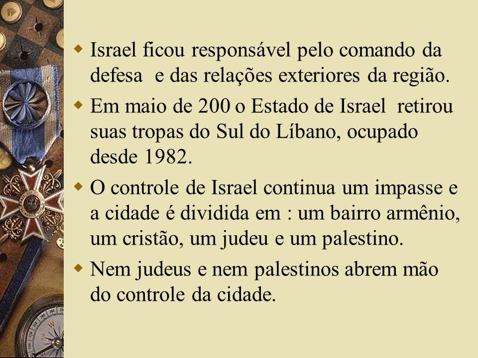 Israel ficou responsável pelo comando da defesa e das relações exteriores da região. Em maio de 200 o Estado de Israel retirou suas tropas do Sul do L