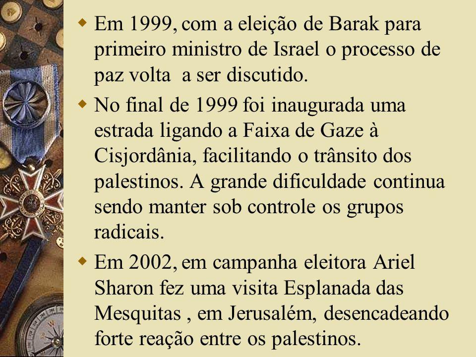Em 1999, com a eleição de Barak para primeiro ministro de Israel o processo de paz volta a ser discutido. No final de 1999 foi inaugurada uma estrada