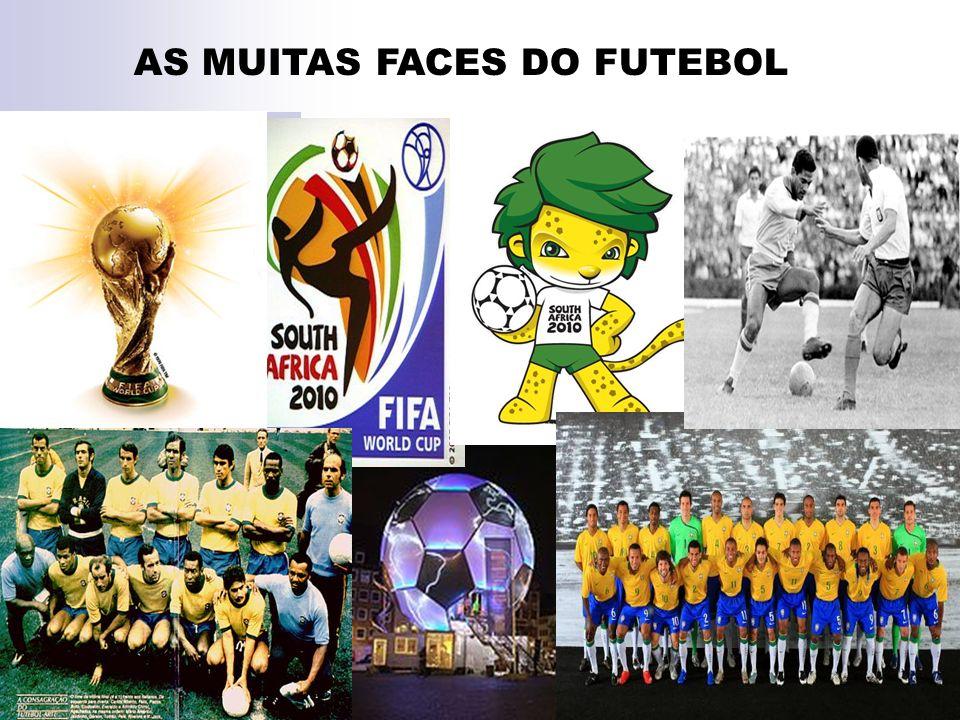 AS MUITAS FACES DO FUTEBOL