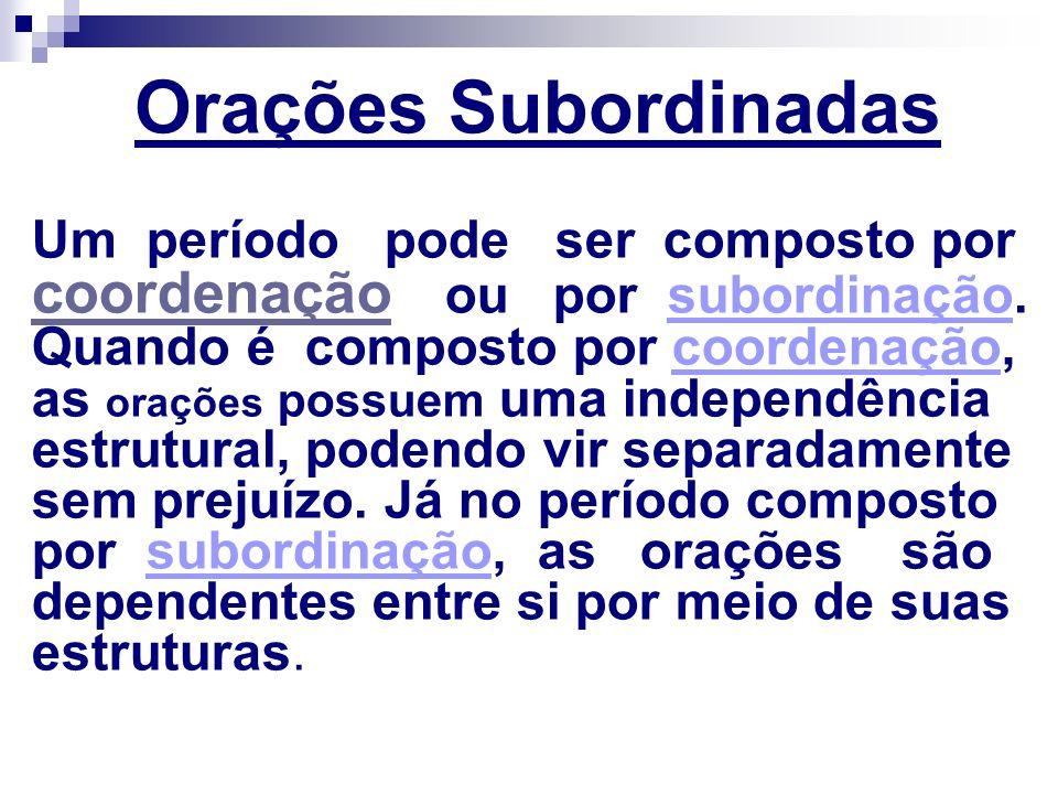Um período pode ser composto por coordenação ou por subordinação. Quando é composto por coordenação, as orações possuem uma independência estrutural,