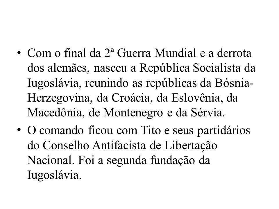 Com o final da 2ª Guerra Mundial e a derrota dos alemães, nasceu a República Socialista da Iugoslávia, reunindo as repúblicas da Bósnia- Herzegovina,