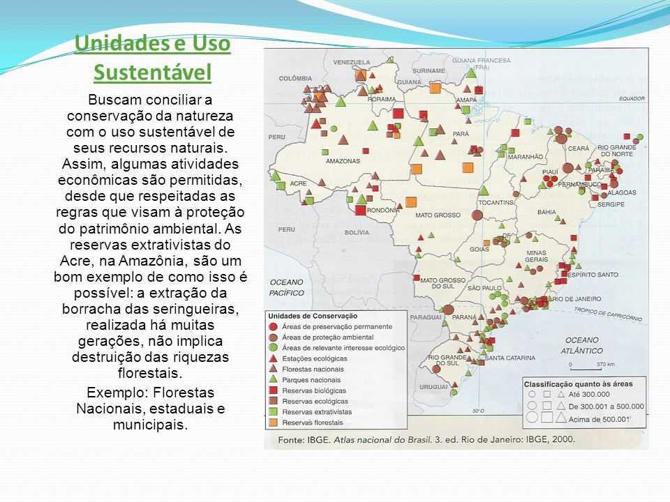 Unidades e Uso Sustentável Buscam conciliar a conservação da natureza com o uso sustentável de seus recursos naturais.