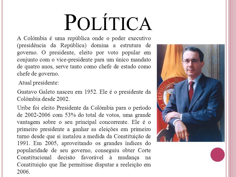 P OLÍTICA A Colômbia é uma república onde o poder executivo (presidência da República) domina a estrutura de governo. O presidente, eleito por voto po