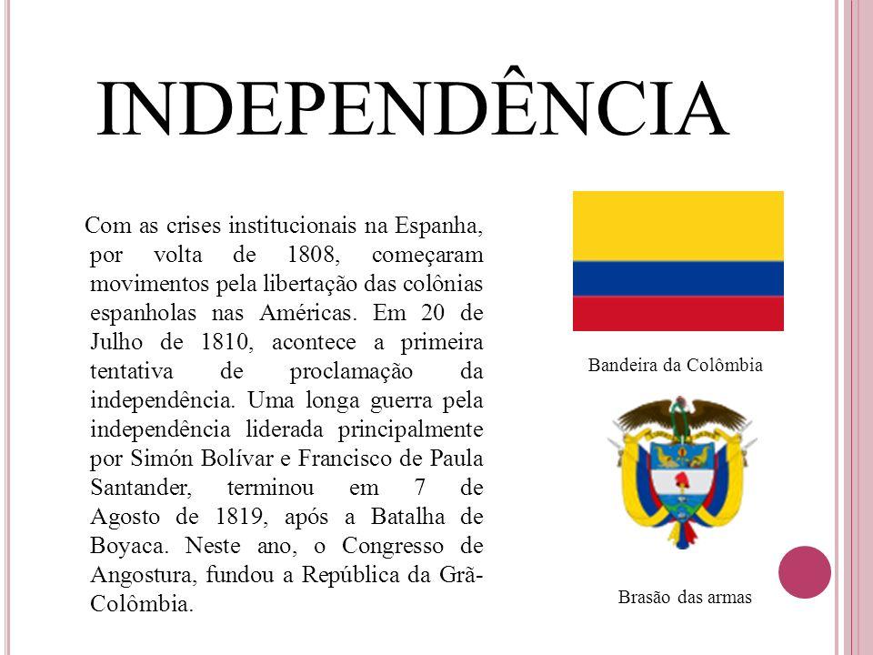 INDEPENDÊNCIA Com as crises institucionais na Espanha, por volta de 1808, começaram movimentos pela libertação das colônias espanholas nas Américas. E