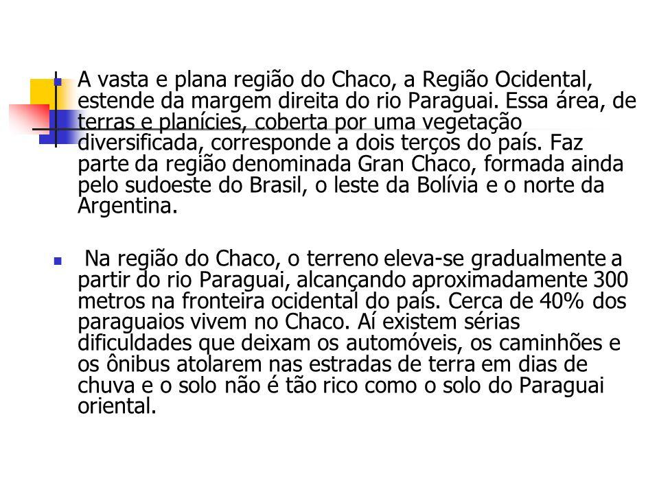 A vasta e plana região do Chaco, a Região Ocidental, estende da margem direita do rio Paraguai.