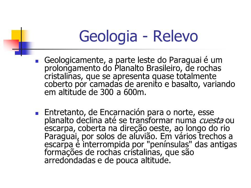 Geologia - Relevo Geologicamente, a parte leste do Paraguai é um prolongamento do Planalto Brasileiro, de rochas cristalinas, que se apresenta quase t