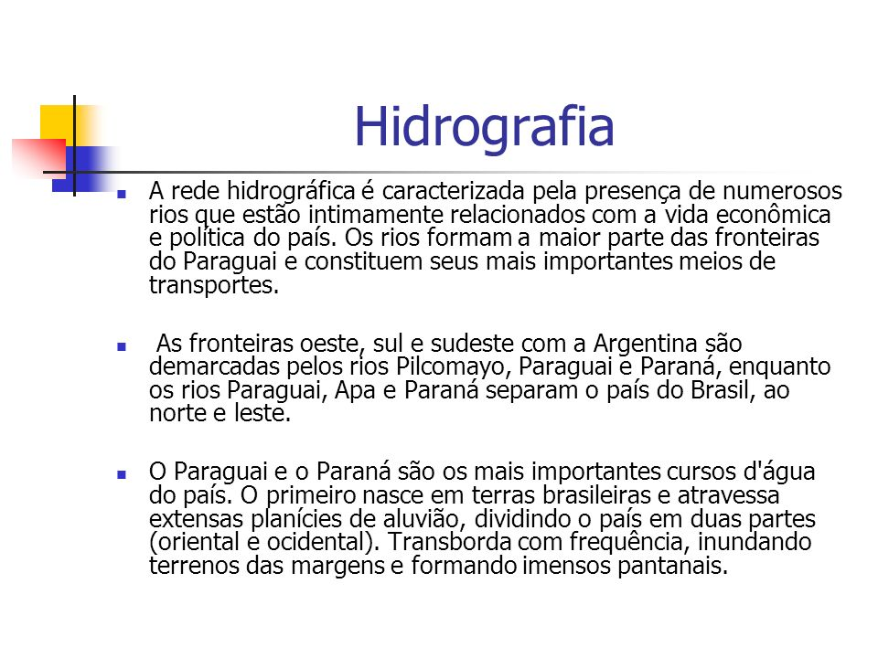 Hidrografia A rede hidrográfica é caracterizada pela presença de numerosos rios que estão intimamente relacionados com a vida econômica e política do país.