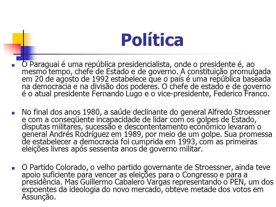 Política O Paraguai é uma república presidencialista, onde o presidente é, ao mesmo tempo, chefe de Estado e de governo. A constituição promulgada em