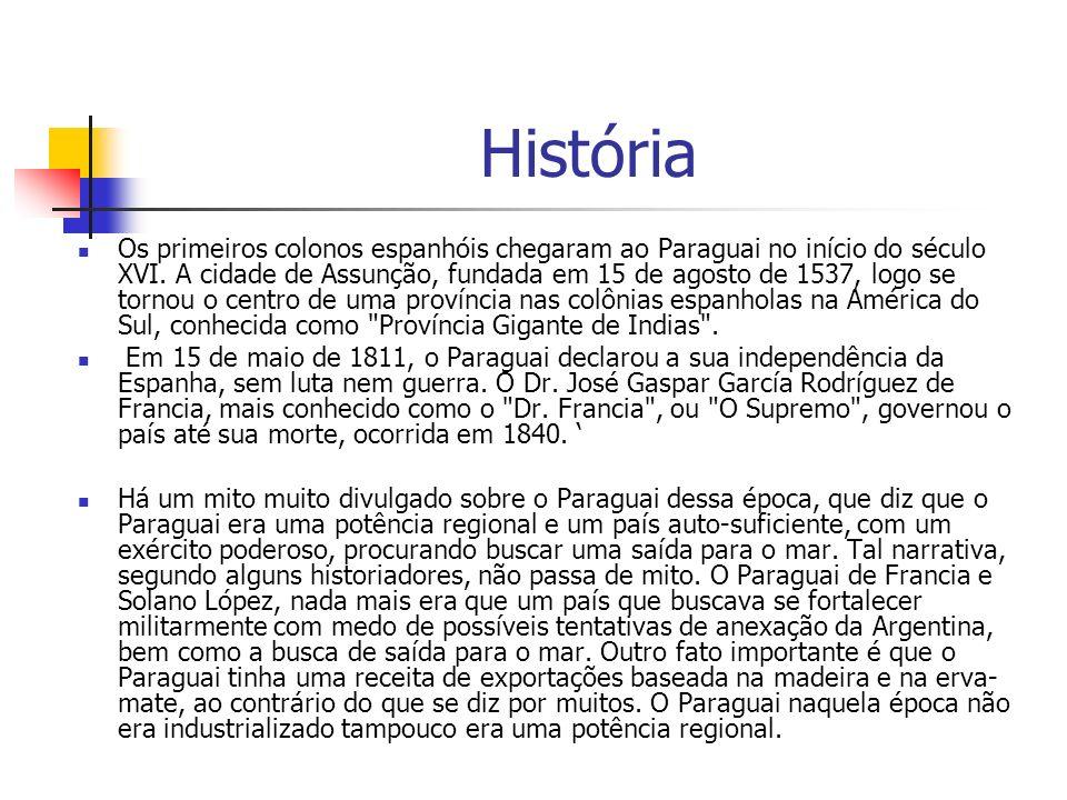 História Os primeiros colonos espanhóis chegaram ao Paraguai no início do século XVI. A cidade de Assunção, fundada em 15 de agosto de 1537, logo se t