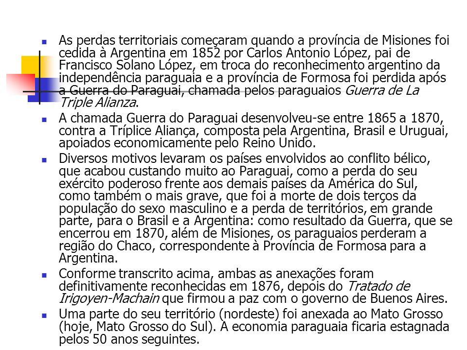 As perdas territoriais começaram quando a província de Misiones foi cedida à Argentina em 1852 por Carlos Antonio López, pai de Francisco Solano López