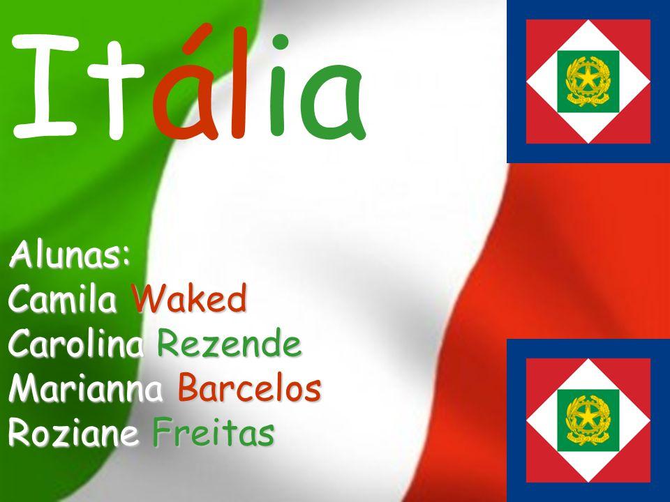 Itália ItáliaAlunas: Camila Waked Carolina Rezende Marianna Barcelos Roziane Freitas