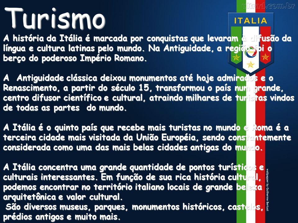 Turismo A história da Itália é marcada por conquistas que levaram à difusão da língua e cultura latinas pelo mundo. Na Antiguidade, a região foi o ber