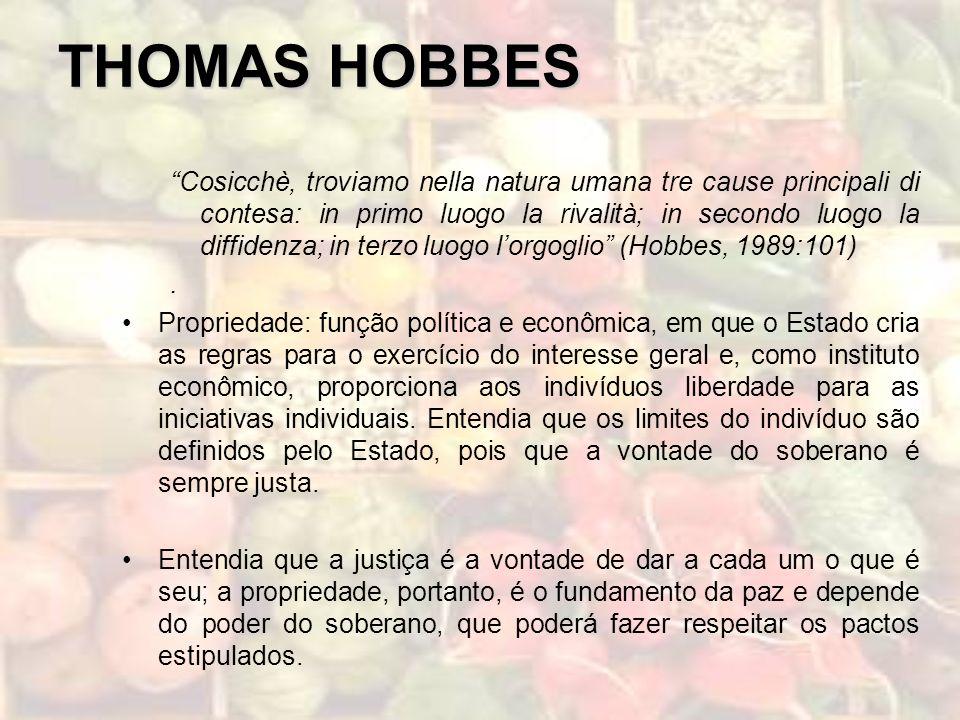 THOMAS HOBBES Cosicchè, troviamo nella natura umana tre cause principali di contesa: in primo luogo la rivalità; in secondo luogo la diffidenza; in te