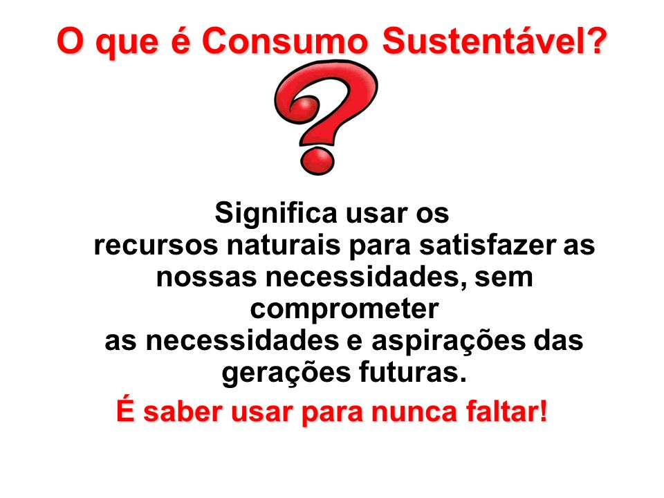 Sobre a energia que consumimos: - O consumo de energia elétrica aumenta a cada ano no Brasil.