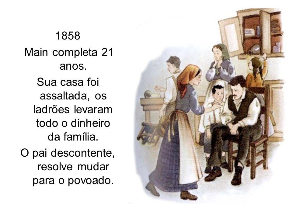 1858 Main completa 21 anos. Sua casa foi assaltada, os ladrões levaram todo o dinheiro da família. O pai descontente, resolve mudar para o povoado.