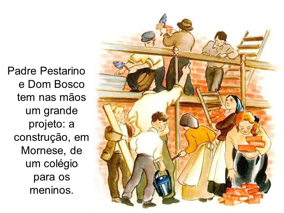 Padre Pestarino e Dom Bosco tem nas mãos um grande projeto: a construção, em Mornese, de um colégio para os meninos.