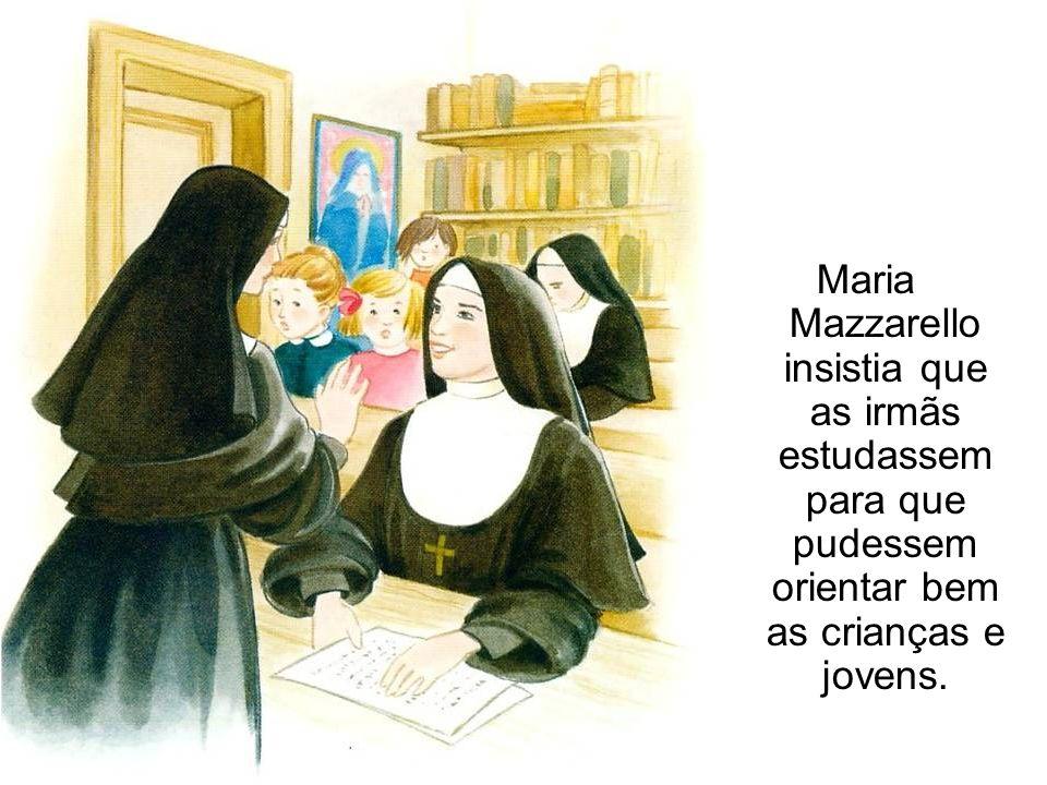 Maria Mazzarello insistia que as irmãs estudassem para que pudessem orientar bem as crianças e jovens.