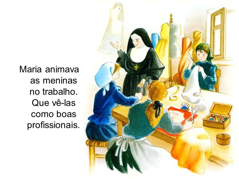 Maria animava as meninas no trabalho. Que vê-las como boas profissionais.