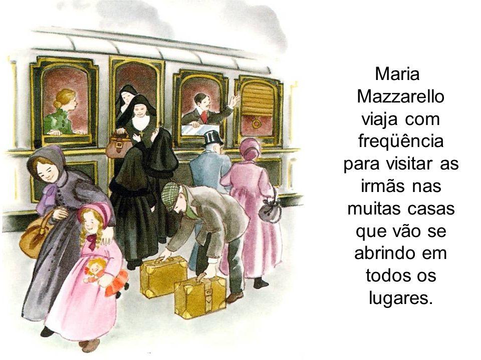 Maria Mazzarello viaja com freqüência para visitar as irmãs nas muitas casas que vão se abrindo em todos os lugares.