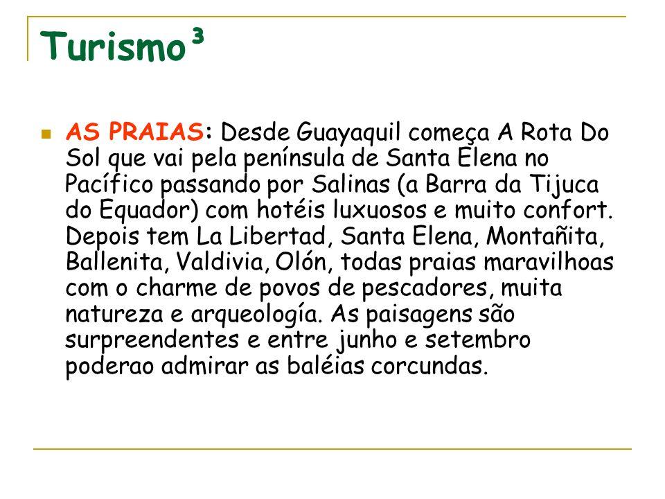 Turismo³ AS PRAIAS: Desde Guayaquil começa A Rota Do Sol que vai pela península de Santa Elena no Pacífico passando por Salinas (a Barra da Tijuca do