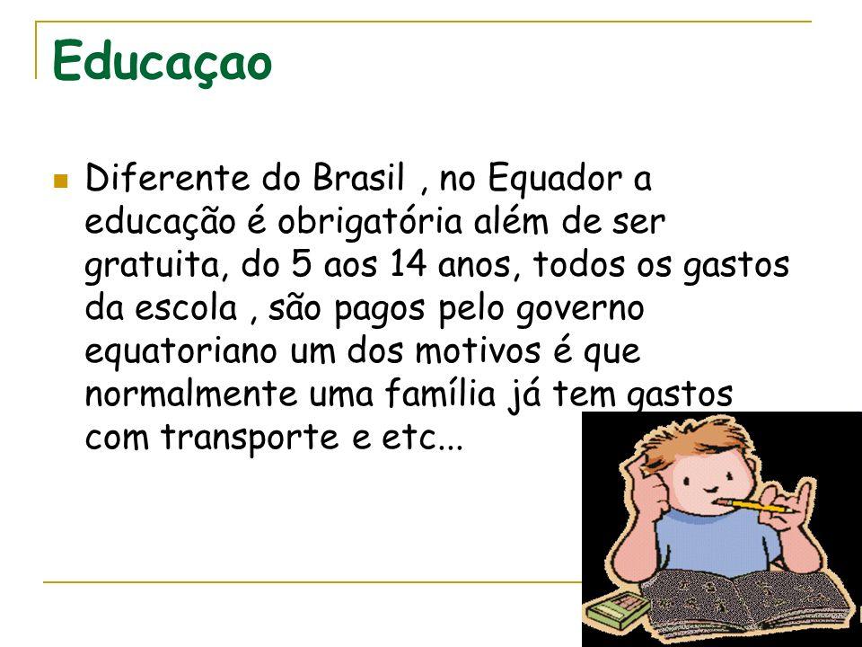 Educaçao Diferente do Brasil, no Equador a educação é obrigatória além de ser gratuita, do 5 aos 14 anos, todos os gastos da escola, são pagos pelo go