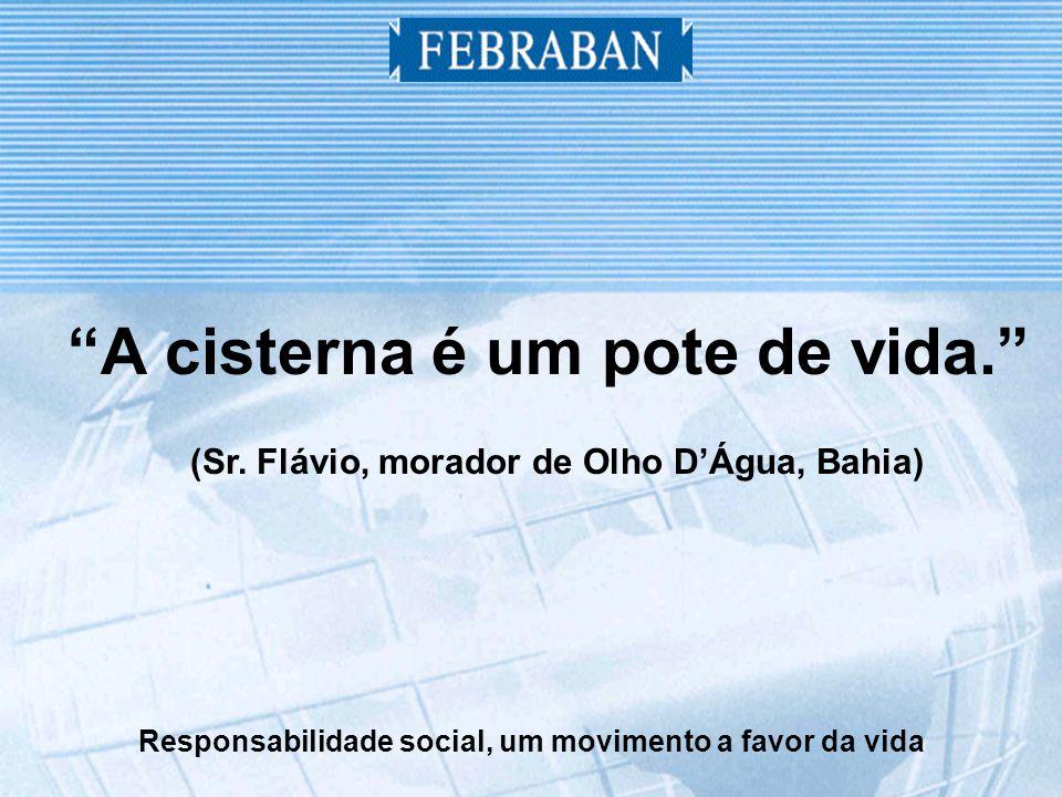 Responsabilidade social, um movimento a favor da vida A cisterna é um pote de vida.