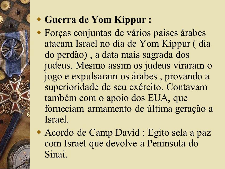 Guerra de Yom Kippur : Forças conjuntas de vários países árabes atacam Israel no dia de Yom Kippur ( dia do perdão), a data mais sagrada dos judeus. M
