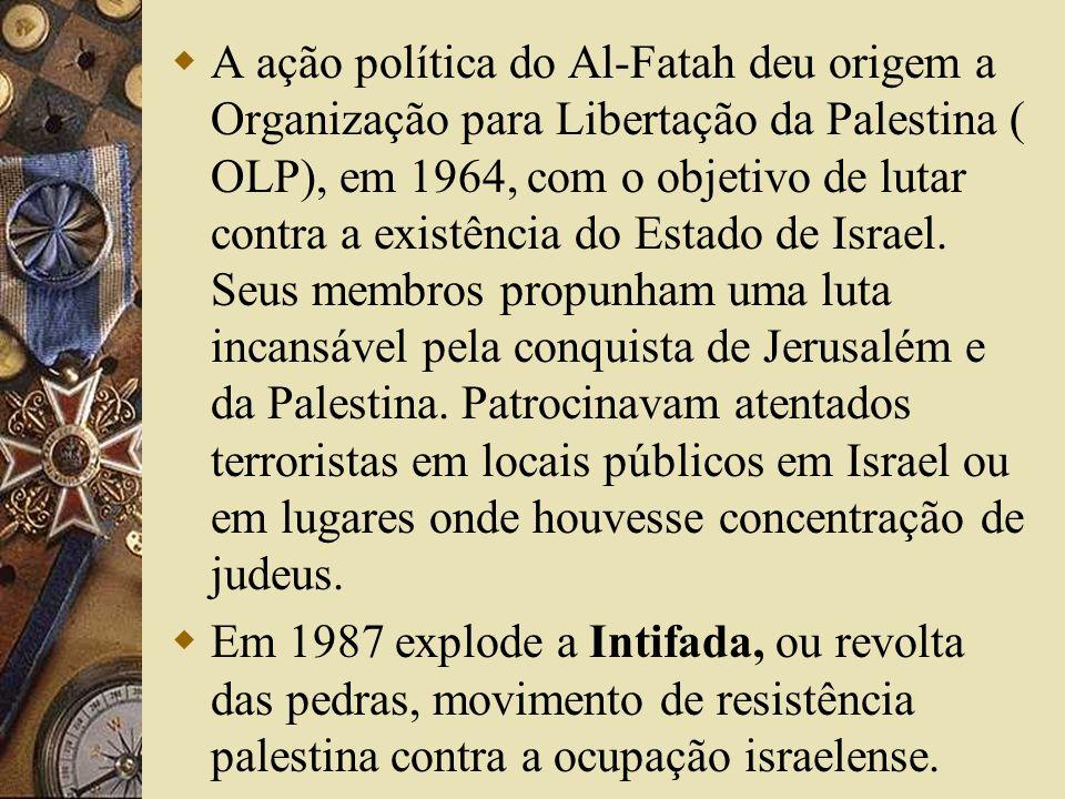 A ação política do Al-Fatah deu origem a Organização para Libertação da Palestina ( OLP), em 1964, com o objetivo de lutar contra a existência do Esta