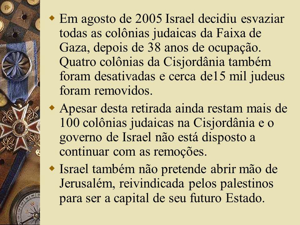 Em agosto de 2005 Israel decidiu esvaziar todas as colônias judaicas da Faixa de Gaza, depois de 38 anos de ocupação. Quatro colônias da Cisjordânia t