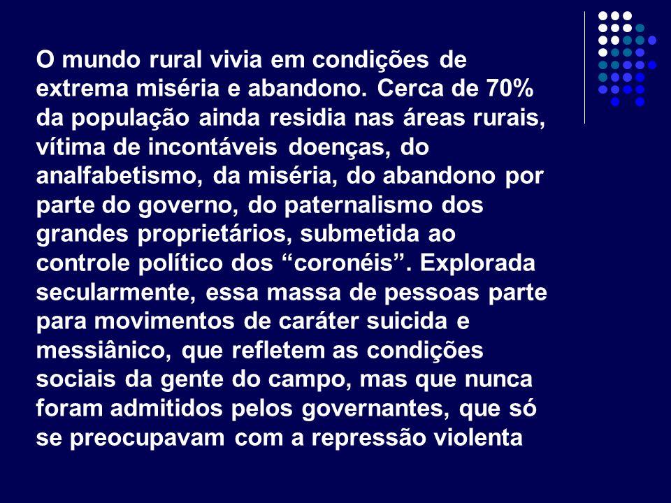 O mundo rural vivia em condições de extrema miséria e abandono. Cerca de 70% da população ainda residia nas áreas rurais, vítima de incontáveis doença