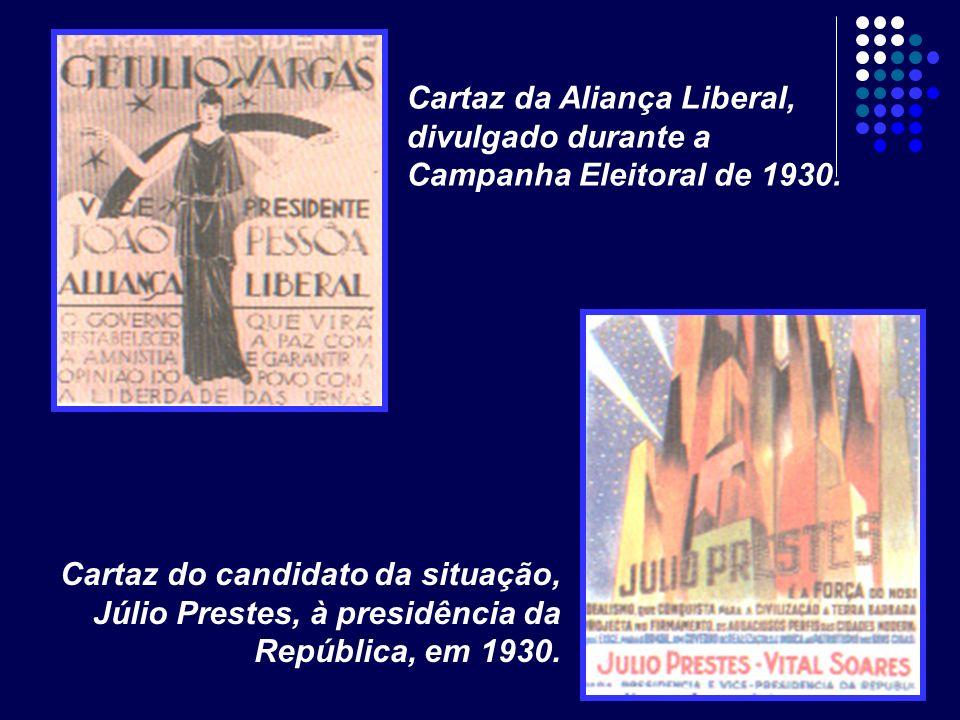 Cartaz da Aliança Liberal, divulgado durante a Campanha Eleitoral de 1930. Cartaz do candidato da situação, Júlio Prestes, à presidência da República,