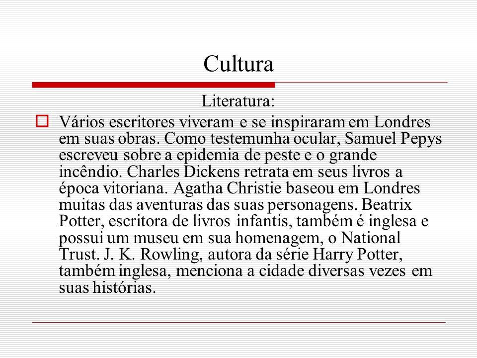 Cultura Literatura: Vários escritores viveram e se inspiraram em Londres em suas obras. Como testemunha ocular, Samuel Pepys escreveu sobre a epidemia
