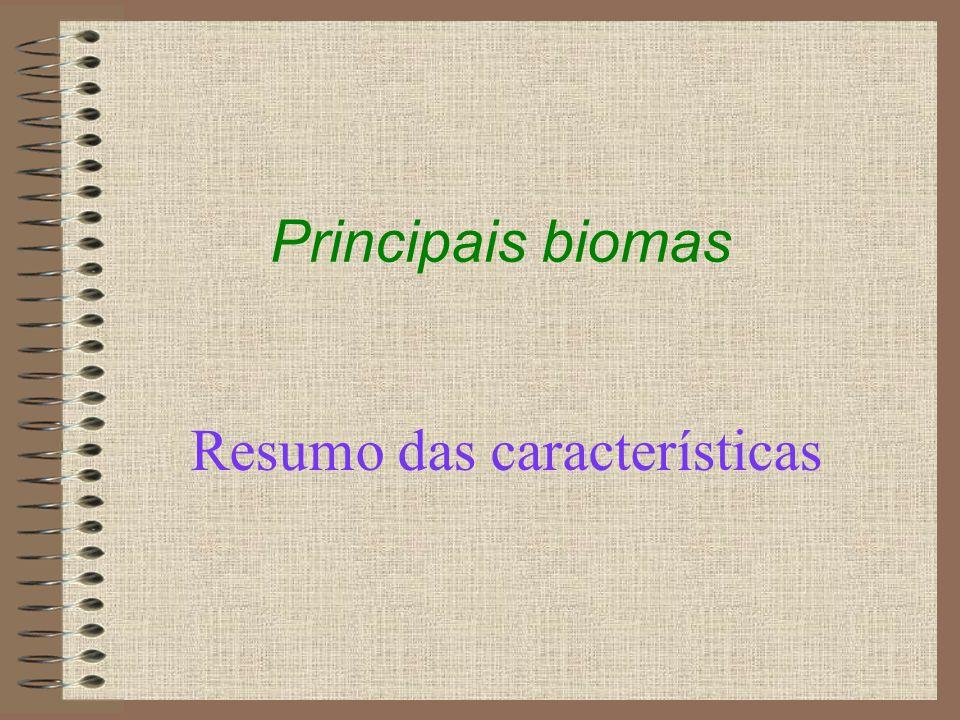 Principais biomas Resumo das características