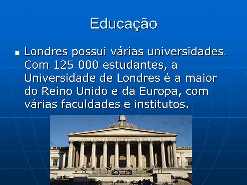 Educação Londres possui várias universidades. Com 125 000 estudantes, a Universidade de Londres é a maior do Reino Unido e da Europa, com várias facul
