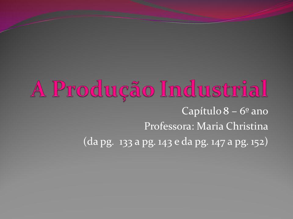 A organização do trabalho industrial Para conseguir distribuir as unidades de produção pelo mundo, as indústrias passaram por uma série de mudanças.