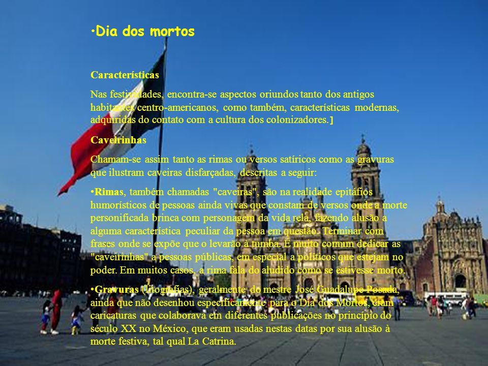 Características Nas festividades, encontra-se aspectos oriundos tanto dos antigos habitantes centro-americanos, como também, características modernas,