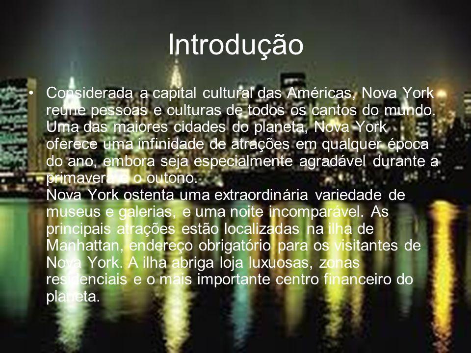 Introdução Considerada a capital cultural das Américas, Nova York reúne pessoas e culturas de todos os cantos do mundo. Uma das maiores cidades do pla