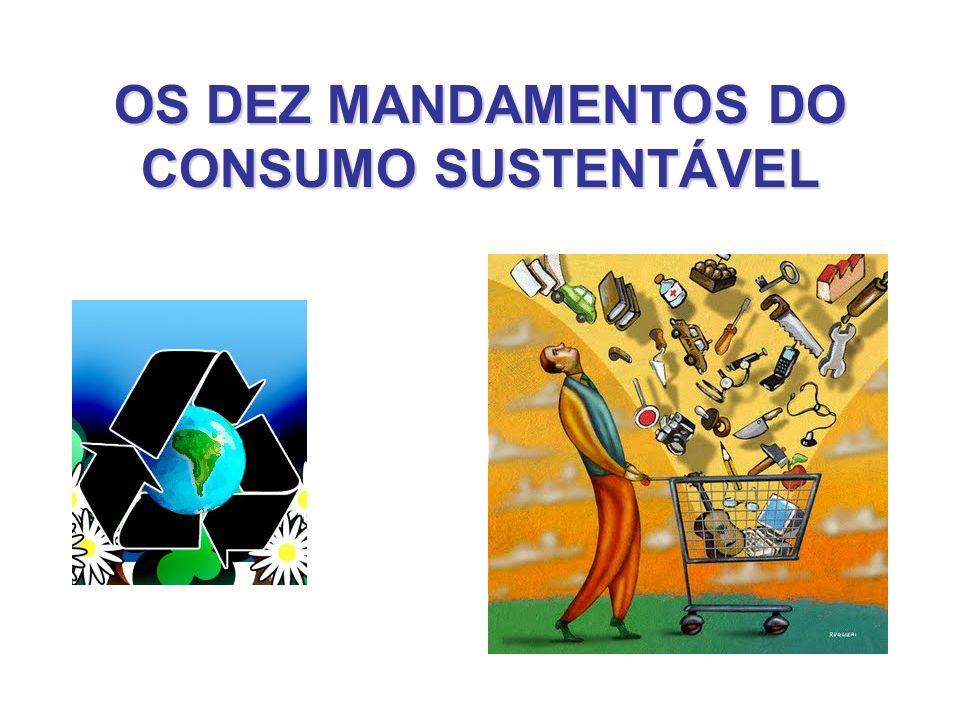 1.Sem consumismo Evite consumir de maneira exagerada, para assim produzir menos lixo.
