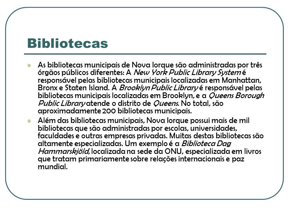 Bibliotecas As bibliotecas municipais de Nova Iorque são administradas por três órgãos públicos diferentes: A New York Public Library System é respons