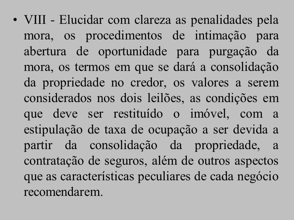 VIII - Elucidar com clareza as penalidades pela mora, os procedimentos de intimação para abertura de oportunidade para purgação da mora, os termos em