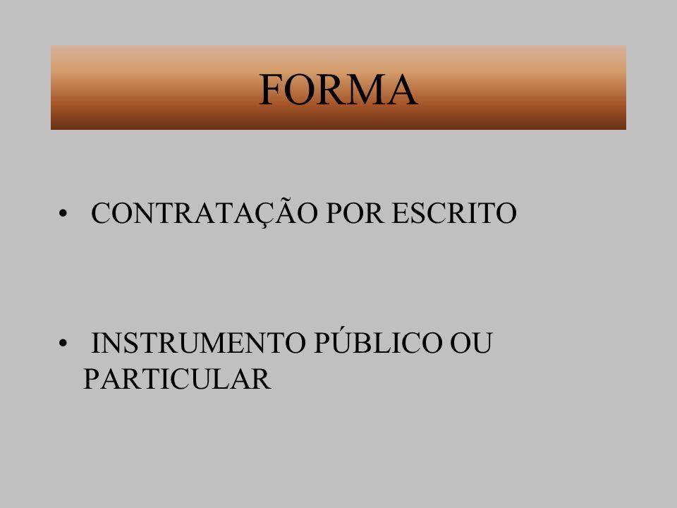 FORMA CONTRATAÇÃO POR ESCRITO INSTRUMENTO PÚBLICO OU PARTICULAR