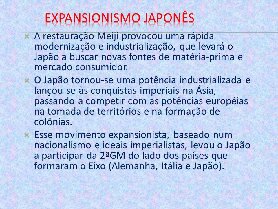 A restauração Meiji provocou uma rápida modernização e industrialização, que levará o Japão a buscar novas fontes de matéria-prima e mercado consumido