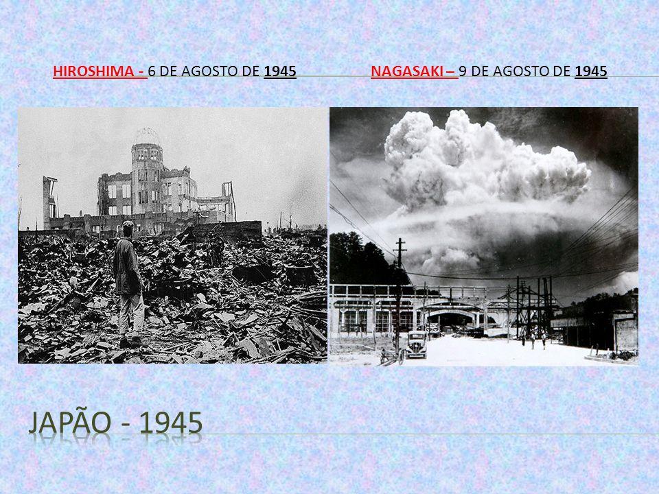 HIROSHIMA - 6 DE AGOSTO DE 1945NAGASAKI – 9 DE AGOSTO DE 1945