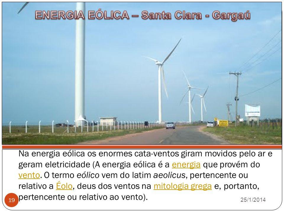 Na energia eólica os enormes cata-ventos giram movidos pelo ar e geram eletricidade (A energia eólica é a energia que provém do vento.