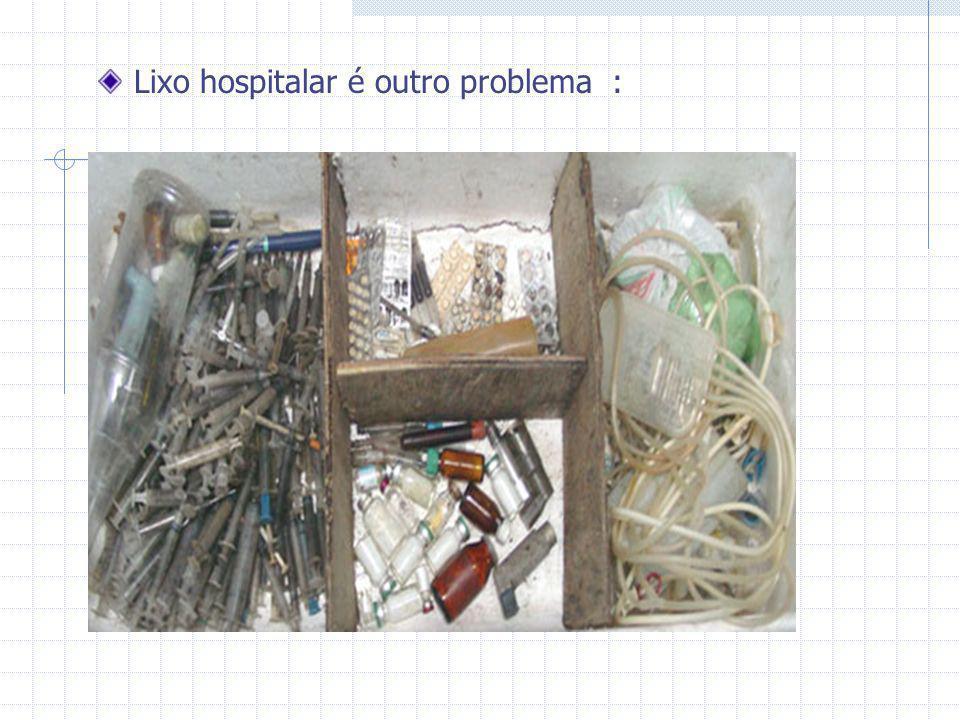 Lixo hospitalar é outro problema :