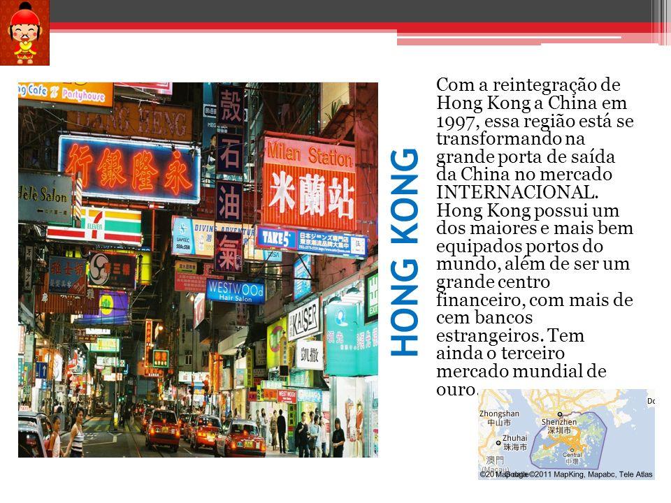 HONG KONG Com a reintegração de Hong Kong a China em 1997, essa região está se transformando na grande porta de saída da China no mercado INTERNACIONA