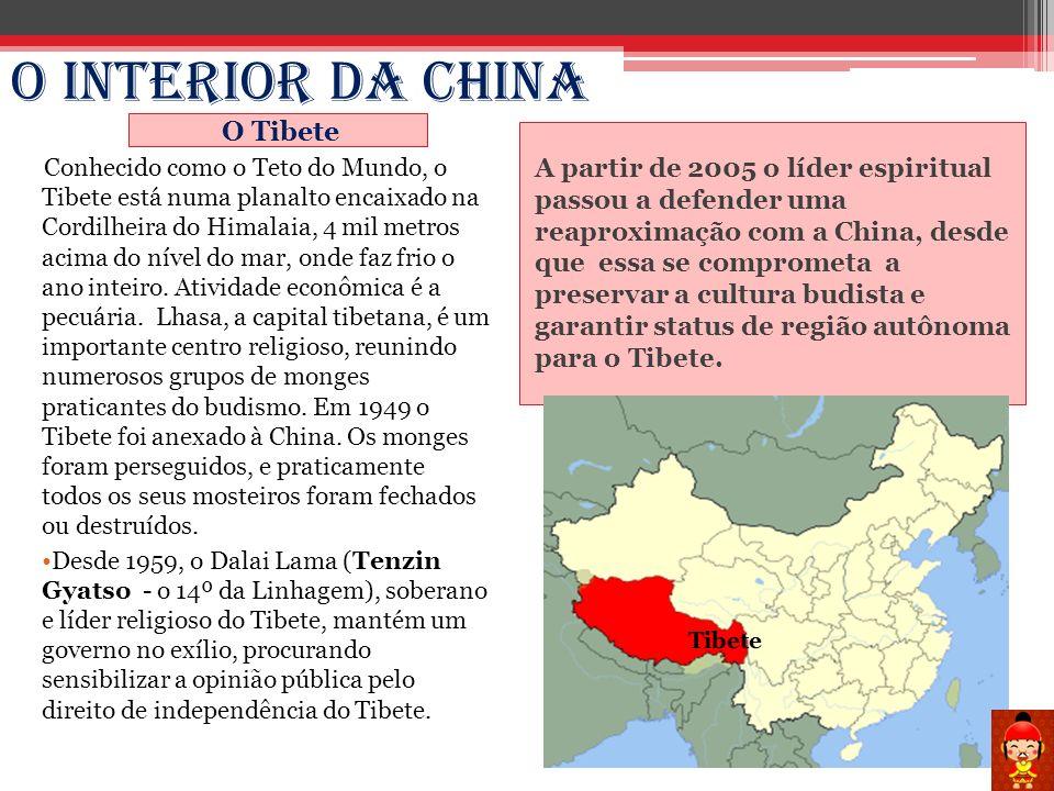 O Interior da China O Tibete A partir de 2005 o líder espiritual passou a defender uma reaproximação com a China, desde que essa se comprometa a prese