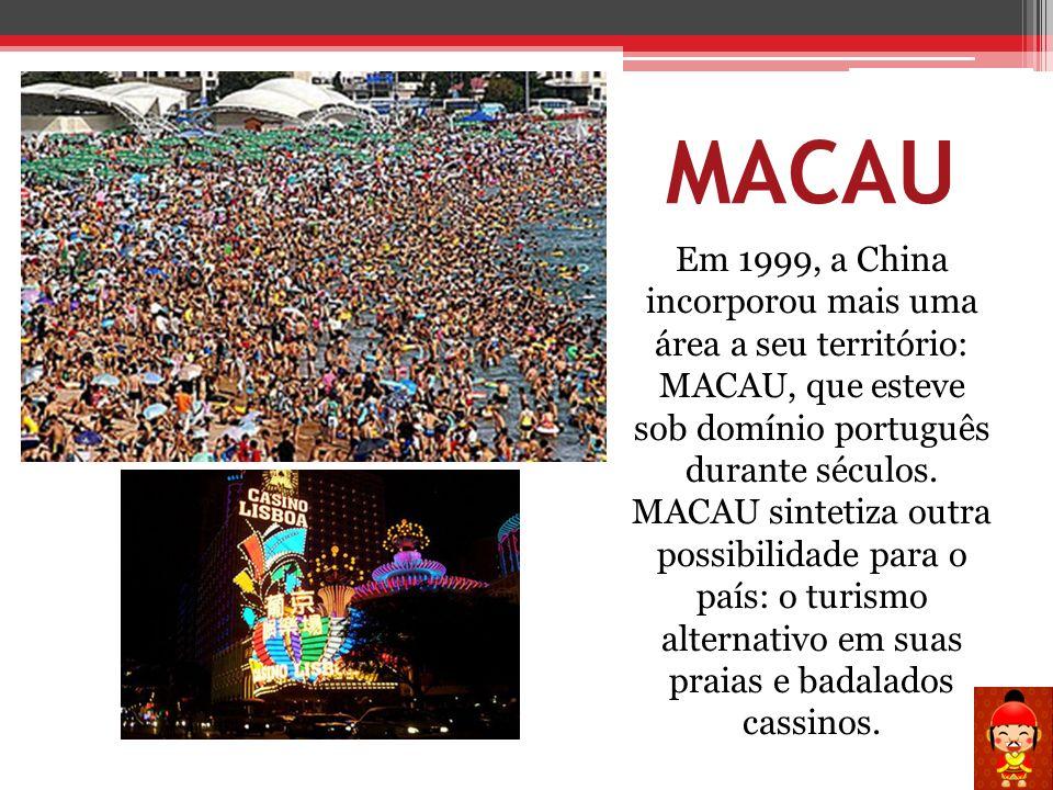 MACAU Em 1999, a China incorporou mais uma área a seu território: MACAU, que esteve sob domínio português durante séculos. MACAU sintetiza outra possi