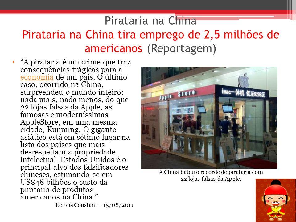 Pirataria na China Pirataria na China tira emprego de 2,5 milhões de americanos (Reportagem) A pirataria é um crime que traz consequências trágicas pa